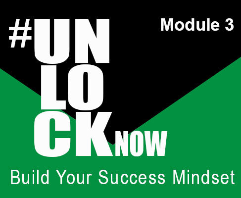 Module 3  - UnlockNow Guide to Building Your Success Mindset