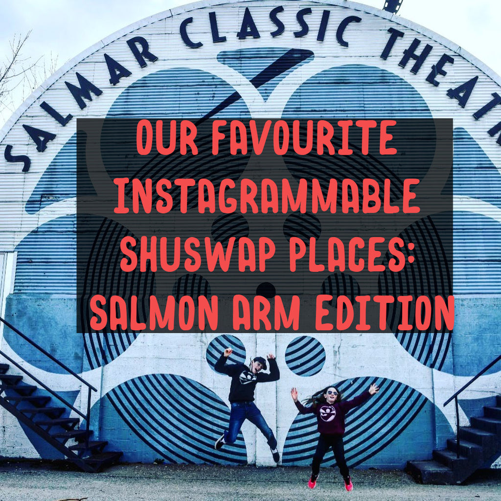 Instagrammable Places and Walls in the Shuswap - downtown Salmon Arm Edition