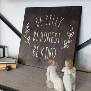 Be Silly Be Honest Be Kind | Wood Sign