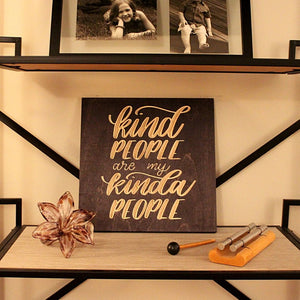 Kind People are My Kinda People Wood Sign on shelf