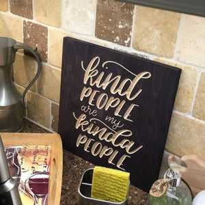 Kind People are My Kinda People Wood Sign in kitchen
