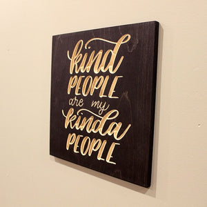 KindKind People are My Kinda People Wood Sign hanging on wall