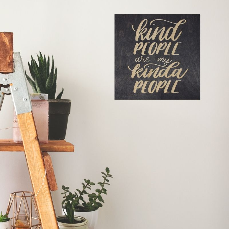 Kind People are My Kinda People Wood Sign Pure Black