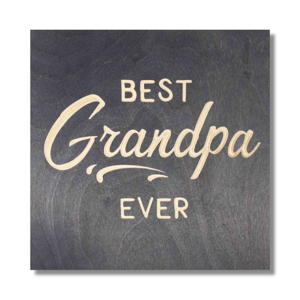 Best Grandpa Ever | Father's Day Sign