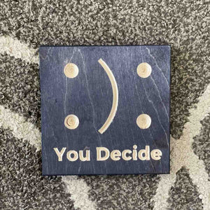 You Decide Wood Desk Art Decor