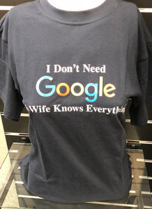 ' I Don't Need Google My Wife Knows Everything' T Shirt - Navy