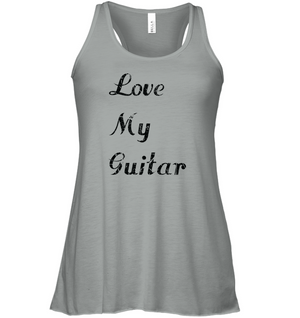 Love My Guitar simple and true - Bella + Canvas Women's Flowy Racerback Tank