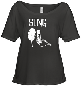 Sing - Bella + Canvas Women's Slouchy Tee