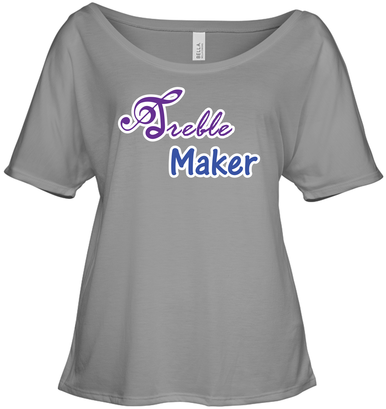 Treble Maker plain and simple - Bella + Canvas Women's Slouchy Tee