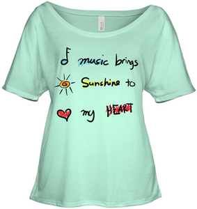 Music brings Sunshine to my Heart - Bella + Canvas Women's Slouchy Tee