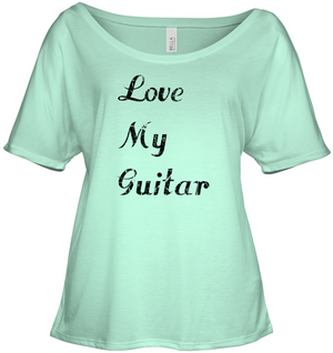 Love My Guitar simple and true - Bella + Canvas Women's Slouchy Tee