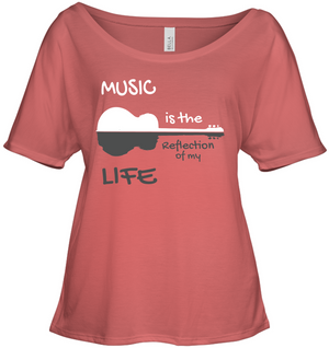 Music is the Reflection of my Life - Bella + Canvas Women's Slouchy Tee