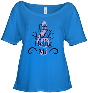 I'm JAZZ Being Me - Bella + Canvas Women's Slouchy Tee
