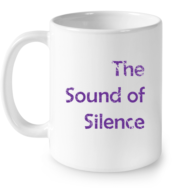 The Sound of Silence- Ceramic Mug