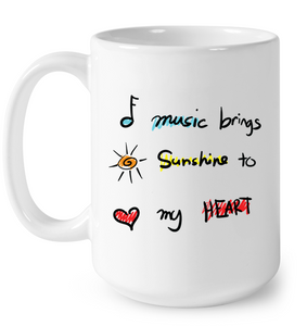 Music brings Sunshine to my Heart- Ceramic Mug