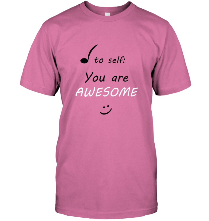 Note to Self, You Are Awesome - Hanes Adult Tagless® T-Shirt