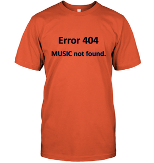 Error 404 Music not Found - Hanes Adult Tagless® T-Shirt