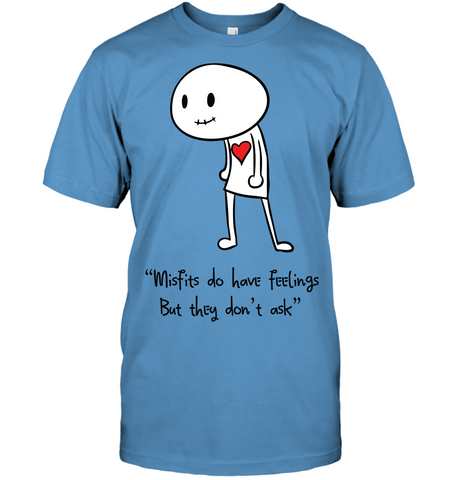 Misfits do have feelings but they don't ask - Hanes Adult Tagless® T-Shirt