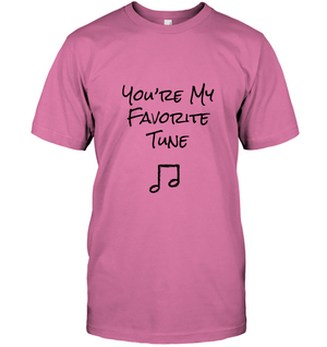 You're My Favorite Tune - Hanes Adult Tagless® T-Shirt