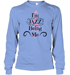 I'm JAZZ Being Me - Gildan Adult Classic Long Sleeve T-Shirt