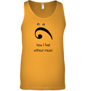 How I Feel Without Music - Bella + Canvas Unisex Jersey Tank