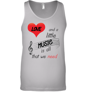 Love and a Little Music is all that we need - Bella + Canvas Unisex Jersey Tank