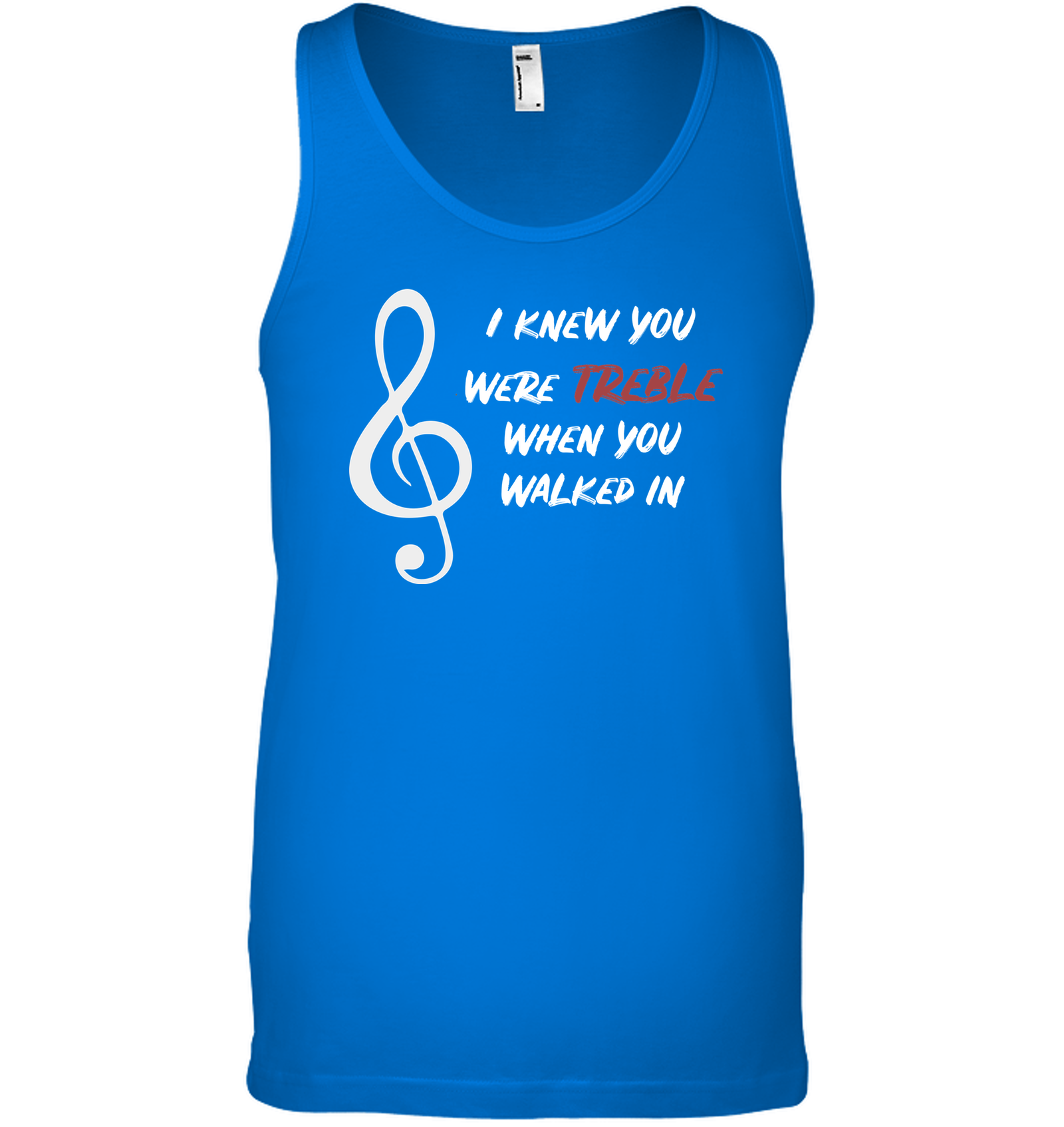 I Knew You Were Treble - Bella + Canvas Unisex Jersey Tank