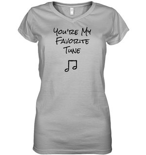 You're My Favorite Tune - Hanes Women's Nano-T® V-Neck T-Shirt