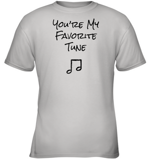 You're My Favorite Tune - Gildan Youth Short Sleeve T-Shirt