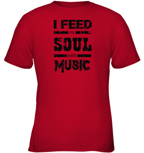 I Feed My Soul With Music - Gildan Youth Short Sleeve T-Shirt