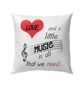 Love and a Little Music is all that we need - Outdoor Pillow