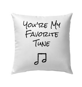 You're My Favorite Tune - Outdoor Pillow