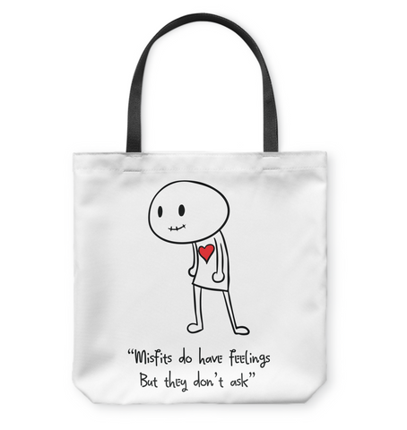 Misfits do have Feelings but they don't ask - Basketweave Tote Bag