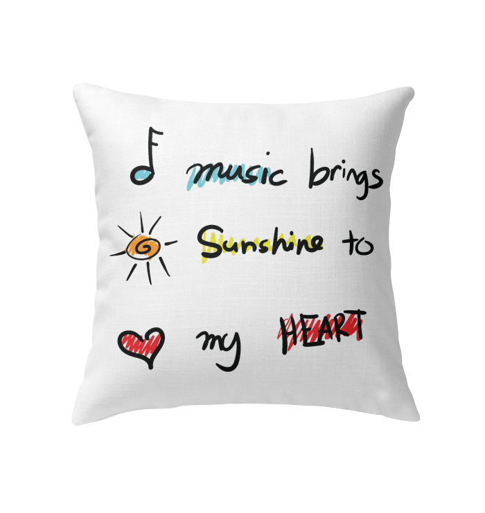 Music brings Sunshine to my Heart - Indoor Pillow