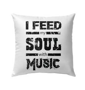 I Feed My Soul With Music - Outdoor Pillow