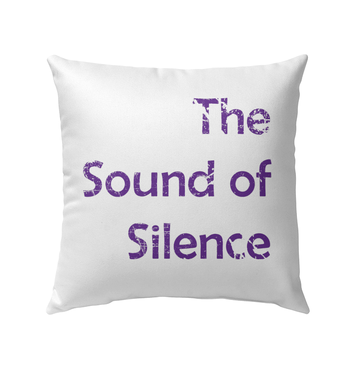 The Sound of Silence - Outdoor Pillow