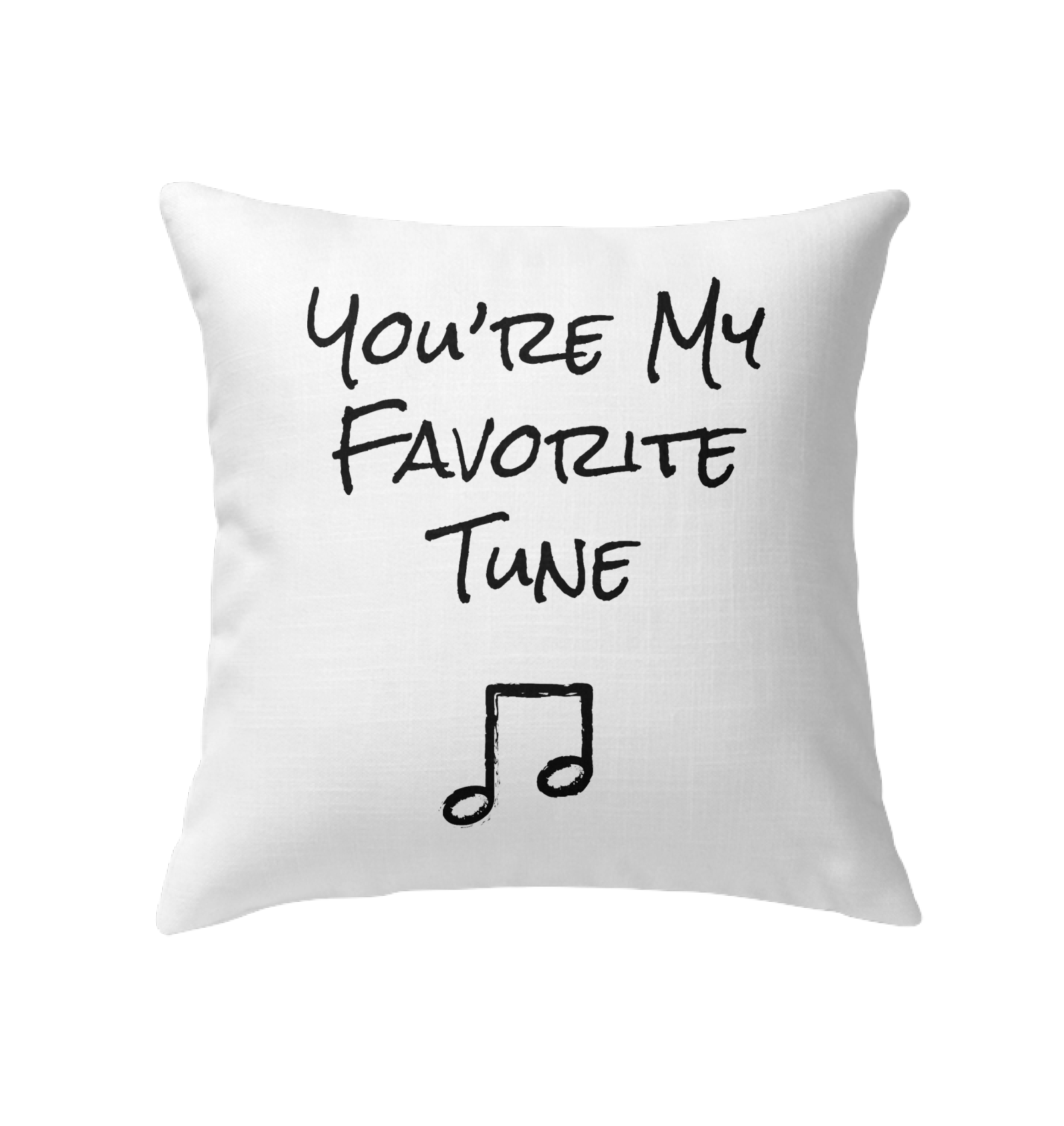 You're My Favorite Tune - Indoor Pillow