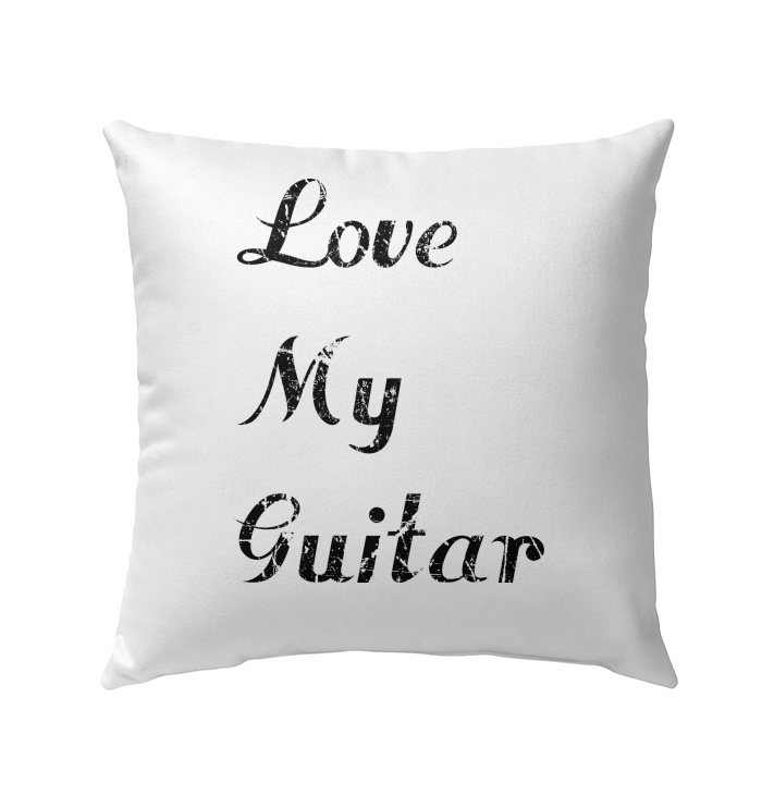 Love My Guitar simple and true - Outdoor Pillow