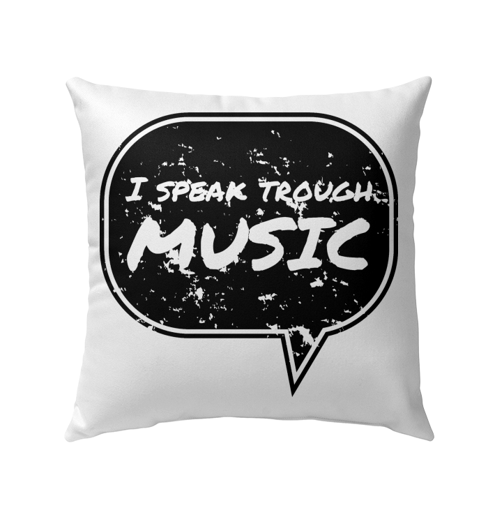 I speak through Music (Black) - Outdoor Pillow