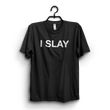 Black I Slay Printed Half Sleeves Round Neck T-shirt For Women