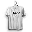 White I Slay Printed Half Sleeves Round Neck T-shirt For Women