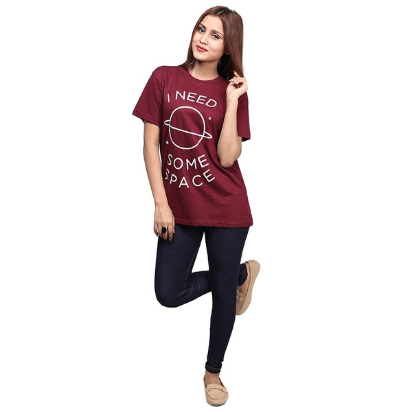 Maroon I Need Some Space Printed T-shirt For Women