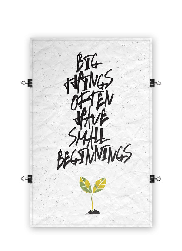 Big Things Have Small Beginnings - Poster Print
