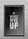 Black Hammered Never Give Up - Poster Print