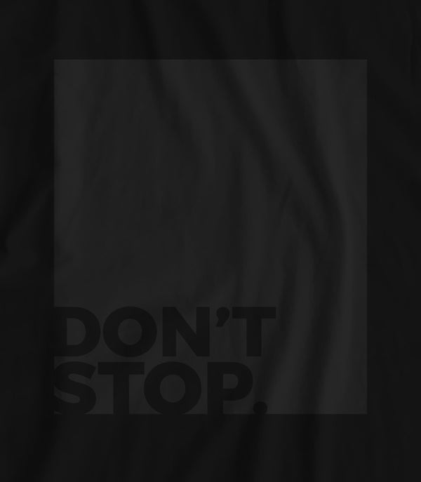 Don't Stop - Matte Black Block Logo // Fitted Long-Line T-shirt