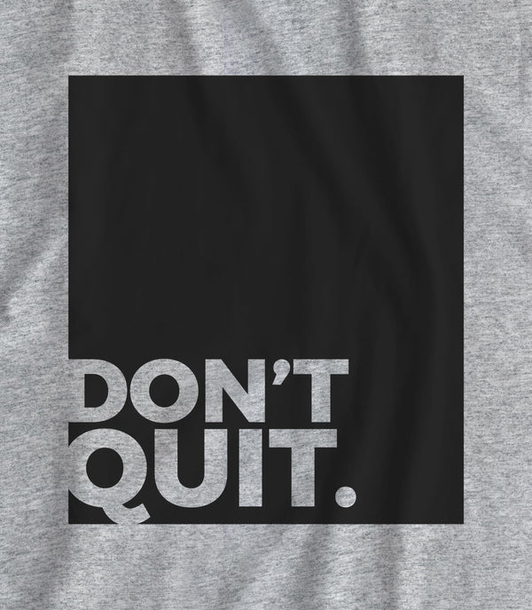 Don't Quit - Matte Black Block Logo // Fitted Long-Line T-shirt