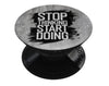 Stop Thinking Start Doing - Eliivate Skin for PopSockets Grips & Stands