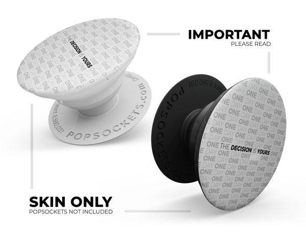 The Decision is Yours v2 - Eliivate Skin for PopSockets Grips & Stands