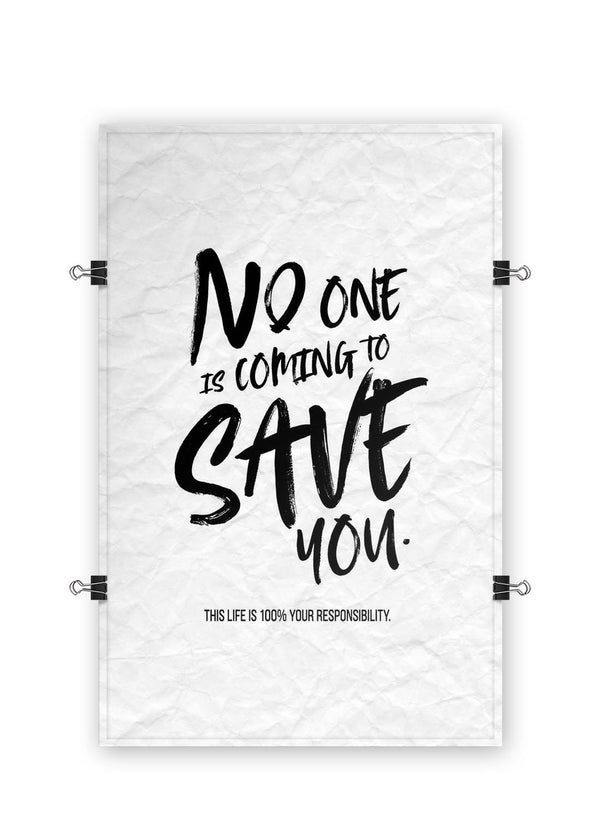 No One is Coming to Save You - White - Poster Print