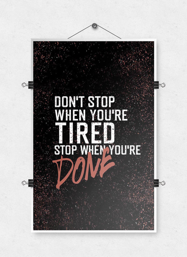 Stop When You're Done - Poster Print